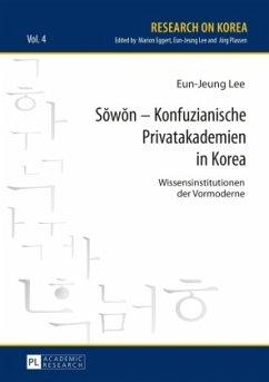 Sowon - Konfuzianische Privatakademien in Korea - Lee, Eun-Jeung