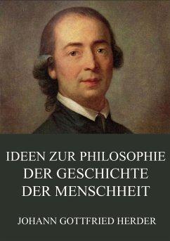 Ideen zur Philosophie der Geschichte der Mensch...
