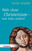 Welt ohne Christentum - was wäre anders? (eBook, ePUB)