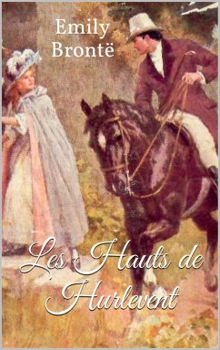 Les Hauts de Hurlevent (Wuthering Heights) (eBook, ePUB)