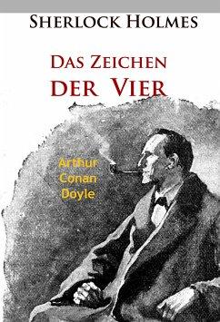 Sherlock Holmes - Das Zeichen der Vier (eBook, ePUB) - Doyle, Arthur Conan