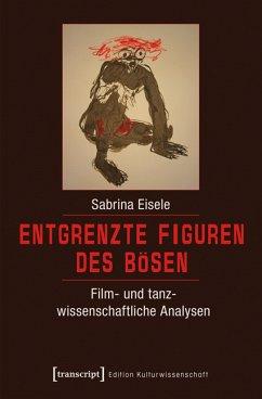 Entgrenzte Figuren des Bösen (eBook, PDF) - Eisele, Sabrina