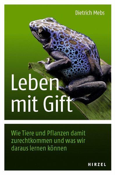 Leben mit Gift - Mebs, Dietrich