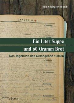 Ein Liter Suppe und 60 Gramm Brot - Kounio, Heinz Salvator