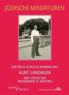 Kurt Landauer - Schulze-Marmeling, Dietrich