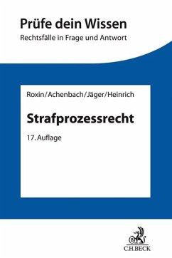 Strafprozessrecht - Achenbach, Hans; Jäger, Christian; Heinrich, Manfred