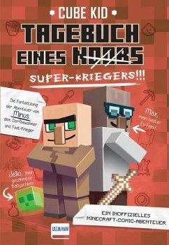 Tagebuch eines Super-Kriegers / Minecraft-Comic-Abenteuer Bd.2 - Kid, Cube