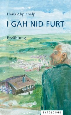 I gah nid furt (eBook, ePUB) - Abplanalp, Hans