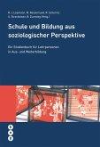 Schule und Bildung aus soziologischer Perspektive (E-Book) (eBook, ePUB)