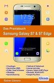 Das Praxisbuch Samsung Galaxy S7 & S7 Edge - Handbuch für Einsteiger (eBook, PDF)
