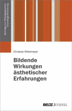 Bildende Wirkungen ästhetischer Erfahrungen (eBook, PDF) - Rittelmeyer, Christian