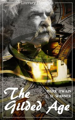 The Gilded Age: A Tale of Today (Mark Twain) (Literary Thoughts Edition) (eBook, ePUB) - Twain, Mark