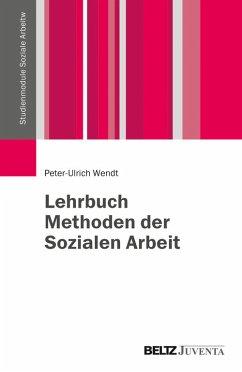 Lehrbuch Methoden der Sozialen Arbeit (eBook, PDF) - Wendt, Peter-Ulrich