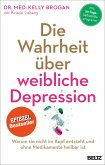 Die Wahrheit über weibliche Depression (eBook, ePUB)