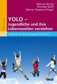 YOLO - Jugendliche und ihre Lebenswelten verstehen (eBook, PDF)
