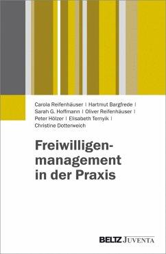 Freiwilligenmanagement in der Praxis (eBook, PDF) - Reifenhäuser, Carola; Bargfrede, Hartmut; Hoffmann, Sarah G.; Reifenhäuser, Oliver; Hölzer, Peter; Ternyik, Elisabeth; Dotterweich, Christine