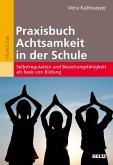Praxisbuch Achtsamkeit in der Schule (eBook, PDF)