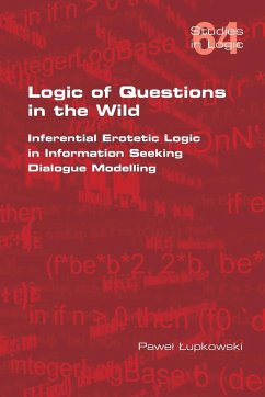 Logic of Questions in the Wild. Inferential Erotetic Logic in Information Seeking Dialogue Modelling - Lupkowski, Pawel