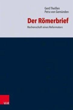 Der Römerbrief - Theißen, Gerd; Gemünden, Petra von
