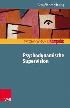 Psychodynamische Supervision - Binder-Klinsing, Gitta
