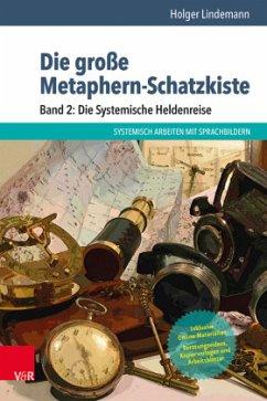Die große Metaphern-Schatzkiste - Band 2: Die Systemische Heldenreise: Buch und 60 Karten - Lindemann, Holger; Bauer, Daniel