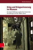 Krieg und Kriegserinnerung im Museum