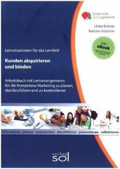 Lernfeld: Kunden akquirieren und binden