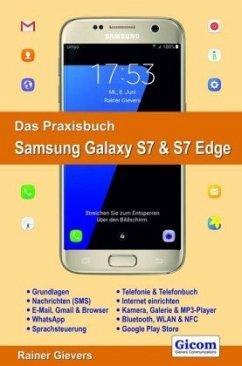 Das Praxisbuch Samsung Galaxy S7 & S7 Edge - Gievers, Rainer