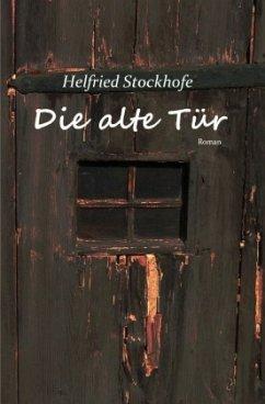 Die alte Tür - Stockhofe, Helfried