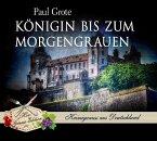 Königin bis zum Morgengrauen / Weinkrimi Bd.11 (6 Audio-CDs)