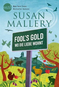 Fool`s Gold - Wo die Liebe wohnt (eBook, ePUB)