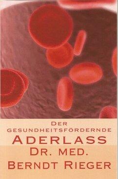 Der gesundheitsfördernde Aderlass (eBook, ePUB) - Rieger, Berndt