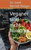 Veganer sind nicht humaner (eBook, ePUB)