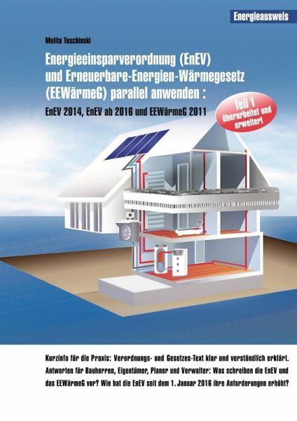 Energieeinsparverordnung (EnEV) und Erneuerbare-Energien-Wärmegesetz (EEWärmeG) parallel anwenden (eBook, ePUB) - Melita Tuschinski