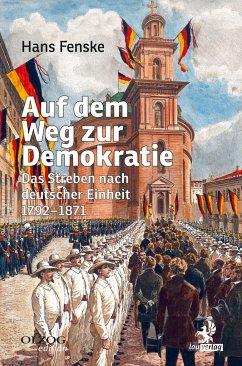 Auf dem Weg zur Demokratie - Fenske, Hans