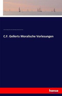 C.F. Gellerts Moralische Vorlesungen