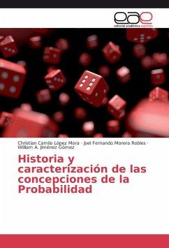 Historia y caracterización de las concepciones de la Probabilidad