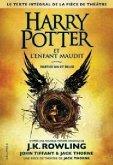 Harry Potter et l'enfant maudit. Texte intégral de la pièce de théâtre Parties 1 et 2
