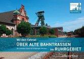 Mit dem Fahrrad über alte Bahntrassen im Ruhrgebiet (eBook, PDF)