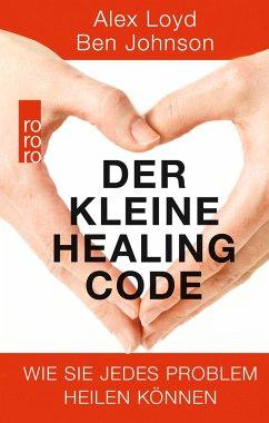 Der kleine Healing Code - Loyd, Alex; Johnson, Ben