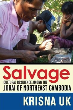 Salvage: Cultural Resilience Among the Jorai of Northeast Cambodia - Uk, Krisna