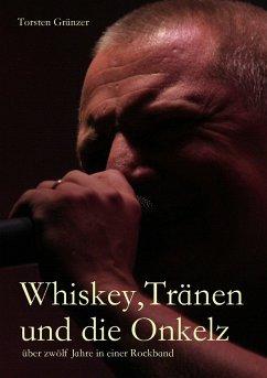 Whiskey, Tränen und die Onkelz - Gränzer, Torsten