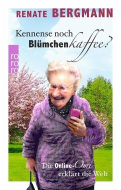 Kennense noch Blümchenkaffee? / Online-Omi Bd.3 - Bergmann, Renate