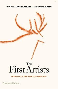 The First Artists - Lorblanchet, Michel; Bahn, Paul