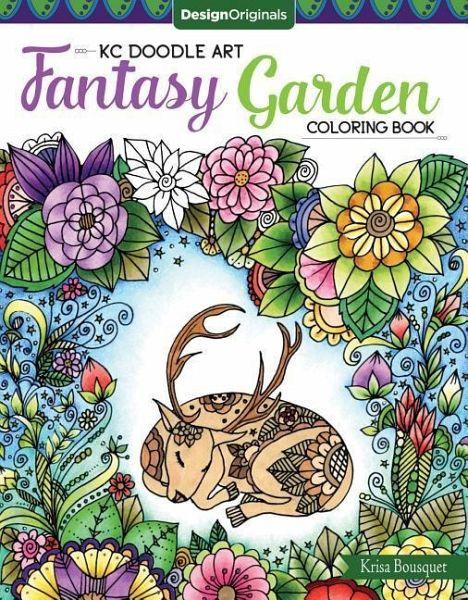 KC Doodle Art Fantasy Garden Coloring Book von Krisa Bousquet ...