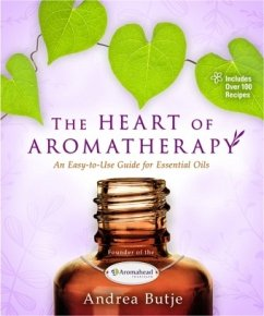 The Heart of Aromatherapy - Butje, Andrea