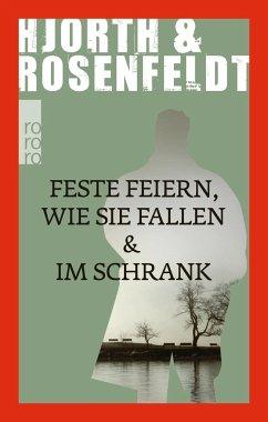Feste feiern wie sie fallen & Im Schrank - Hjorth, Michael; Rosenfeldt, Hans