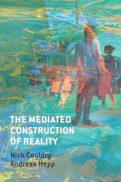 The Mediated Construction of Reality - Couldry, Nick; Hepp, Andreas
