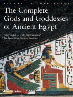 The Complete Gods and Goddesses of Ancient Egypt - Wilkinson, Richard H.