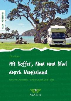 Mit Koffer, Kind und Kiwi durch Neuseeland